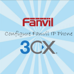 Configure Fanvil IP Phone on 3CX IPPBX Server - 3CX Hong Kong - 28voip.com