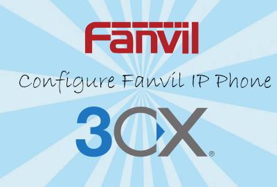 Configure Fanvil IP Phone on 3CX IPPBX Server - 3CX Hong Kong - 28voip.com